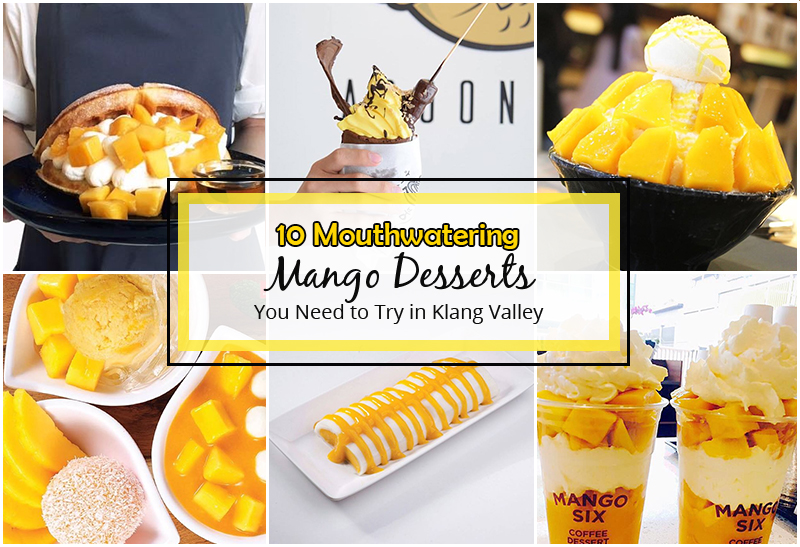 10 Mouthwatering Mango Desserts You Need To Try In Klang Valley Klnow