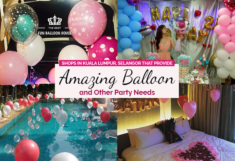 These balloon party needs shops in kuala lumpur selangor will help can get party supplies for your birthday party wedding or other occasion weve got you covered heres a collection of the best shops in kuala lumpur junglespirit Choice Image