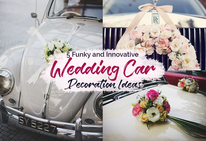 Funky And Innovative Ideas For Truly Romantic Wedding Car Decorations