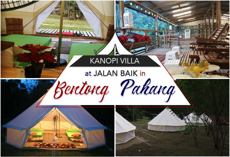 Kanopi Villa At Jalan Baik A Picture Perfect Glamping Site In Bentong Pahang Klnow